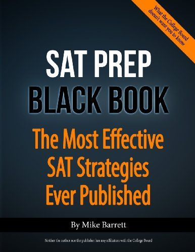 SAT Prep Black Book: The Most Effective SAT Strategies Ever Published null,http://www.amazon.com/dp/0615780849/ref=cm_sw_r_pi_dp_5ps0rb1YZMFEEE5M