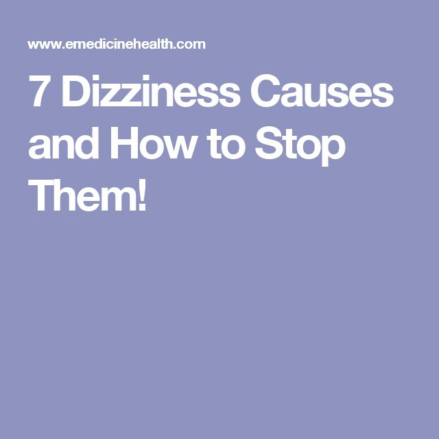 7 Dizziness Causes and How to Stop Them!