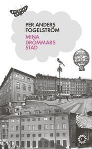 Mina drömmars stad - Per Anders Fogelström.