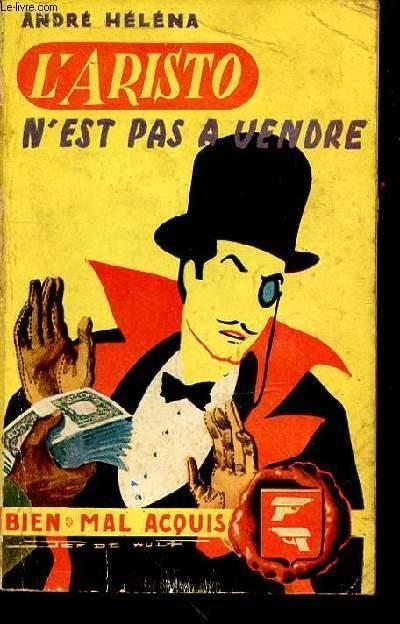 """L'ARISTO N'EST PAS A VENDRE - COLLECTION """"BIEN MAL ACQUIS"""". par HELENA ANDRE: DE LA FLAMME D'OR Couverture souple - Le-Livre"""