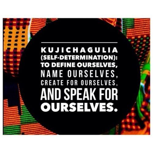 HABARI GANI?  Today is the 2nd day of Kwanzaa The principle is Kujichagulia: Self-Determination Joyous Kwanzaa!