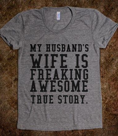 HUSBAND'S WIFE lol yeah I'd wear this!