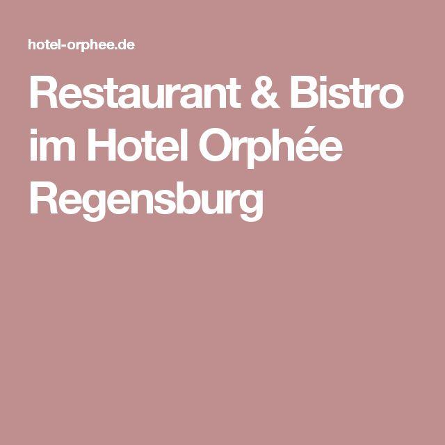 Restaurant & Bistro im Hotel Orphée Regensburg