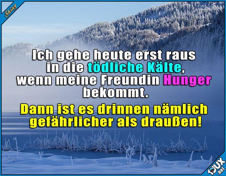 Hungrige Freundinnen sind tödlich!  Lustige Sprüche #Humor #justgirlythings #Sprüche #Jodel #1jux #lustigeSprüche #Winter #Winter2017 #Wintereinbruch #Kälte