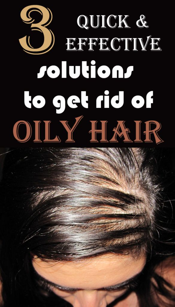 3 quick and effective solutions to get rid of oily hair.