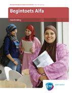 Begintoets Alfa. Een intaketoets voor laag- of ongeletterde anderstalige volwassenen die instromen in een alfabetiseringstraject.