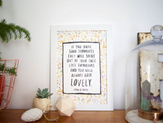 Never a truer word was spoken.  I absolutely LOVED Roald Dahls books as a child - this quote is taken from one of my favourites, The Twits. Its a