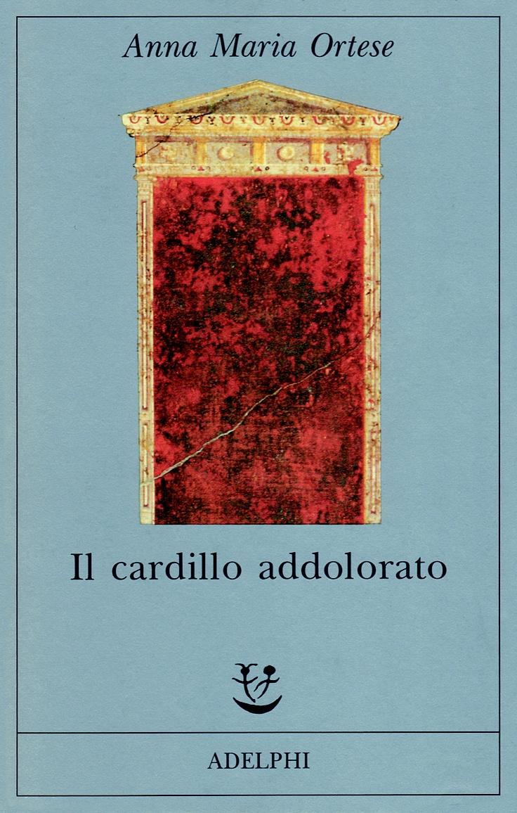 Il cardillo addolorato, Anna Maria Ortese