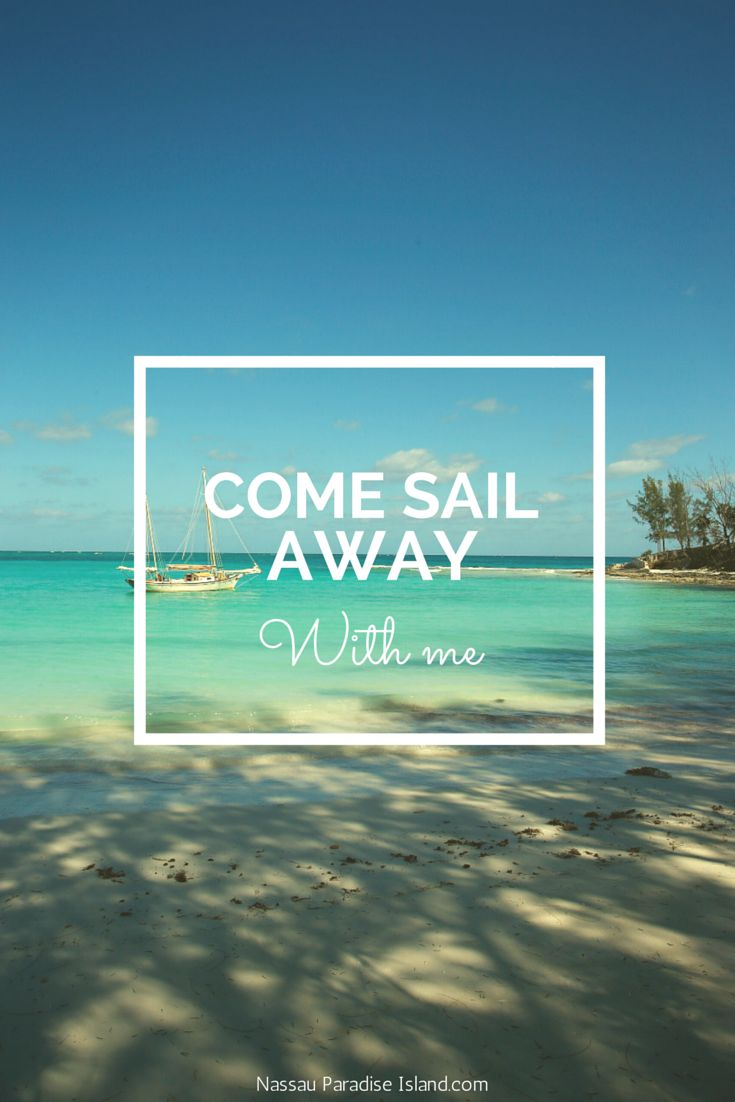 Come sail away with me! #beach #vacation #quote