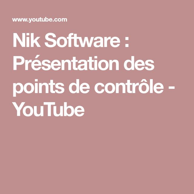 Nik Software : Présentation des points de contrôle - YouTube