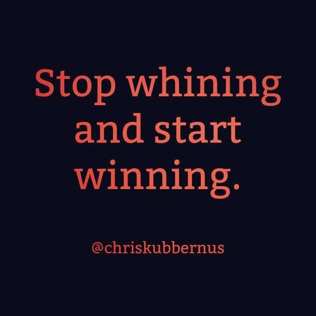 Some Sunday inspiration for you. To those of you that make excuses and don't get shit done. Who whine and complain. Who say I can't do this when they should be figuring out how they can. Stop it. It's time to start winning and stop whining. #business #entrepreneurship #quote #sunday #inspiration #twitter