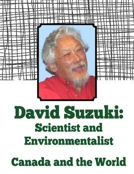 Canada's David Suzuki, Environmentalist and Scientist: designed as a  informational reading, writing and science assignment unit for upper elementary students. Great unit for Earth Day!