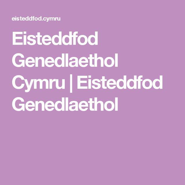 Eisteddfod Genedlaethol Cymru   Eisteddfod Genedlaethol