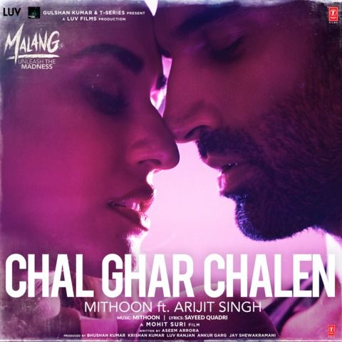 Chal Ghar Chalen Mp3 Song Download Malang Unleash The Madness Chal Ghar Chalen Song By Arijit Singh On Gaana Com In 2020 Songs Mp3 Song Mp3 Song Download