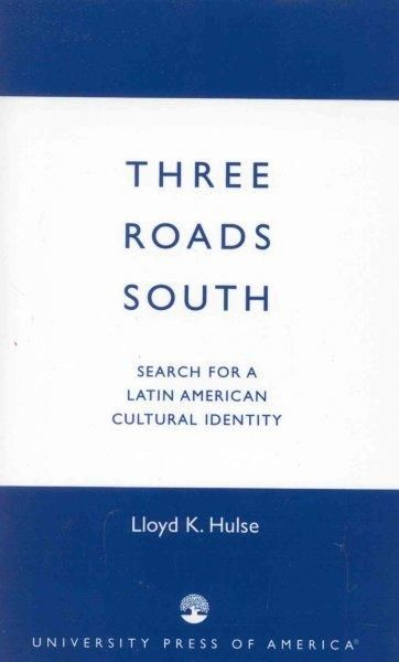 Three Roads South: Search for a Latin American Cultural Identity