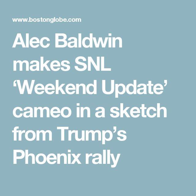 Alec Baldwin makes SNL 'Weekend Update' cameo in a sketch from Trump's Phoenix rally