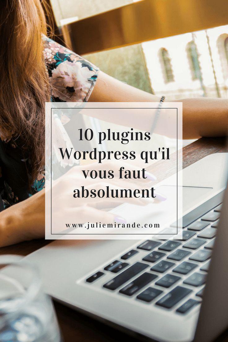 Top 10 des plugins Wordpress que j'utilise sur mon blog et qu'il vous faut absolument par @juliemirande #blogging #wordpress #plugin