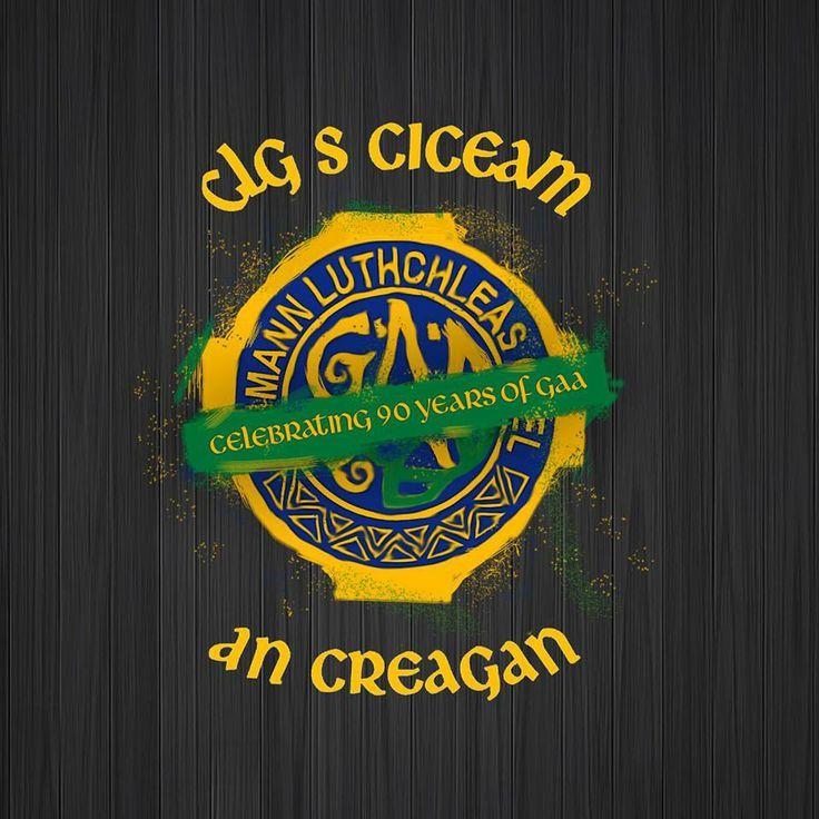 Celebrating 90 Years Of GAA - Kickhams Creggan GAC