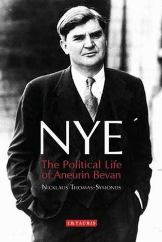 From 15.23:Nye: The Political Life Of Aneurin Bevan | Shopods.com
