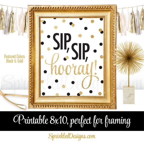Sip Sip Hooray - Black White Gold Glitter Decorations, Bachelorette Party Sign, Champagne Wine Bar Sign 8x10, Wedding Party Printable Signs by SprinkledDesigns.com