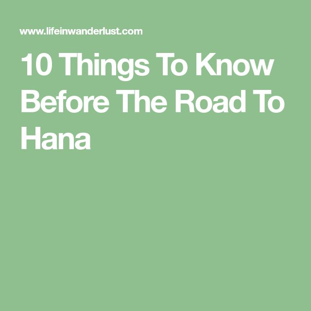 10 Things To Know Before The Road To Hana