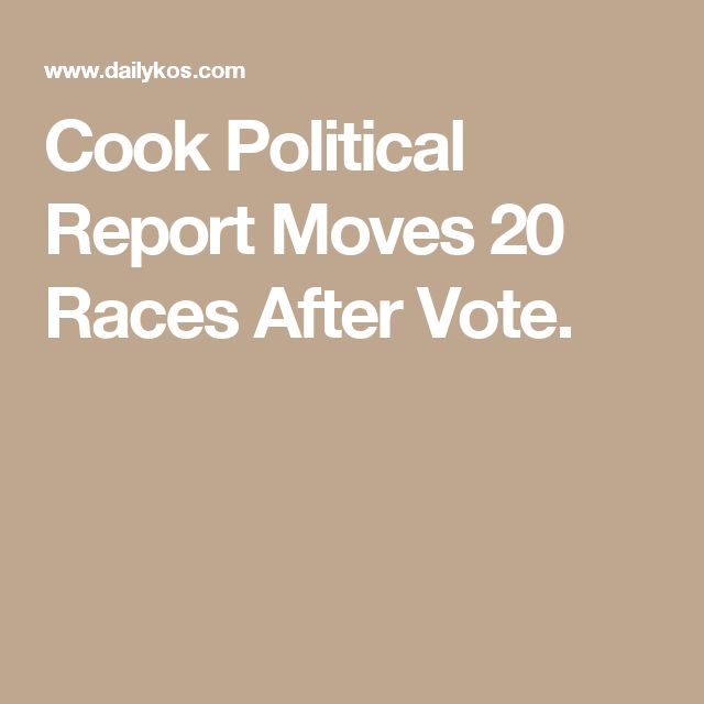 Cook Political Report Moves 20 Races After Vote.