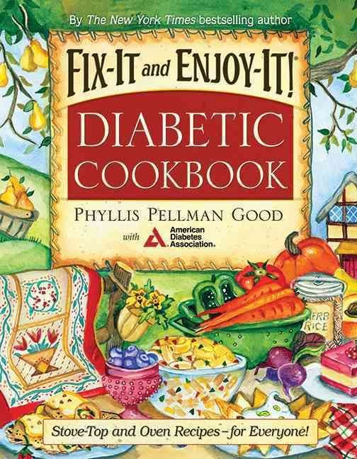 Fix-it and Enjoy-it Diabetic Cookbook: Stove-Top And Oven Recipes-For Everyone