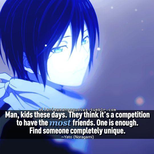 """Gli Uomini e i bambini in questi giorni pensano che ci sia una competizione per avere più amici. Ma uno è sufficiente. Trova qualcuno di unico"""". Cit traduzione: Quotes anime (Tradotte)"""