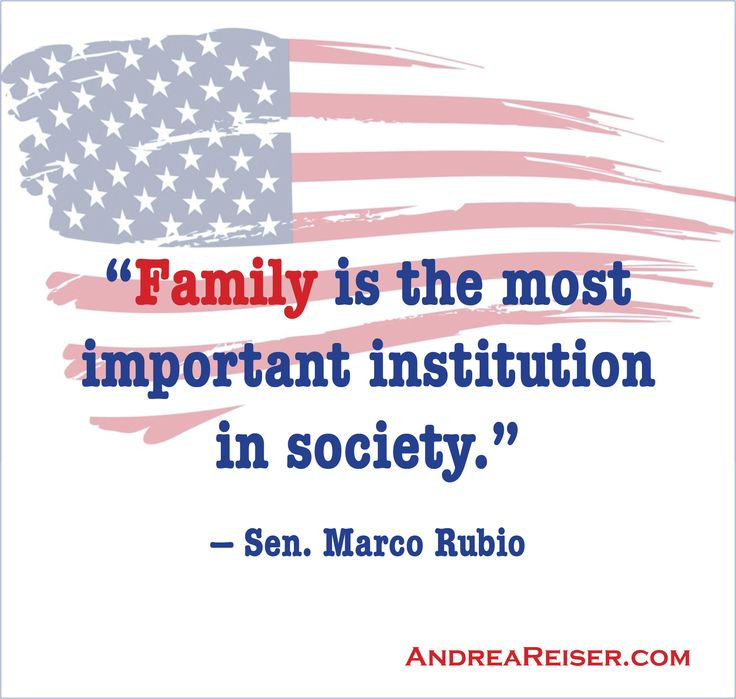 """""""Family is the most important institution in society.""""    —Sen. Marco Rubio"""