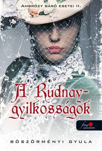 (338) A Rudnay-gyilkosságok · Böszörményi Gyula · Könyv · Moly