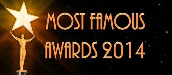 """Most Famous Awards 2014 - In 2014, for the first time ever, the Most Famous Awards will be given to the winners of the global   """"I Wanna Be Famous"""" Contest."""