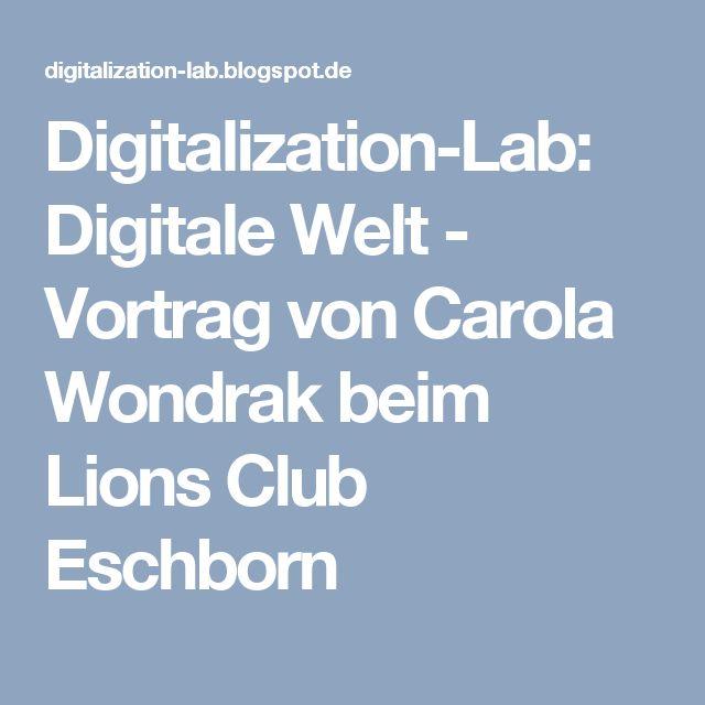 Digitalization-Lab: Digitale Welt - Vortrag von Carola Wondrak beim Lions Club Eschborn