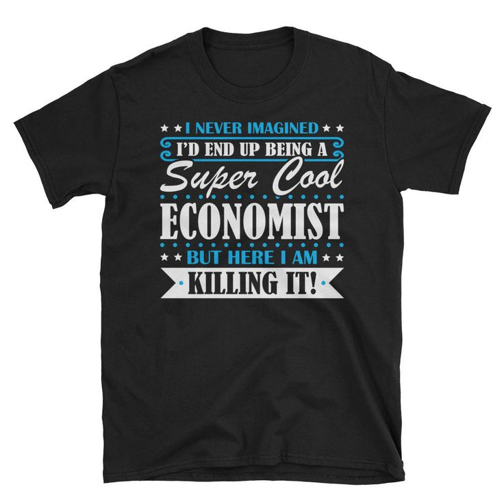 This shirt makes a perfect gift for a lucky Economist #EconomistShirt #EconomistGifts #Economist #GiftsForEconomist #EconomistTshirt #FunnyGiftForEconomist #EconomistGift #FunnyEconomistShirt #EconomistPresent #GiftForEconomist