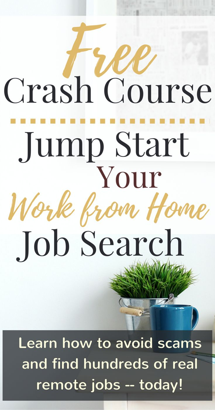 How to Jump Start Your Work from Home Job Search -- Free Crash Course to Help You Avoid Scams and Find Hundreds of Legitimate Remote Jobs -- Today!