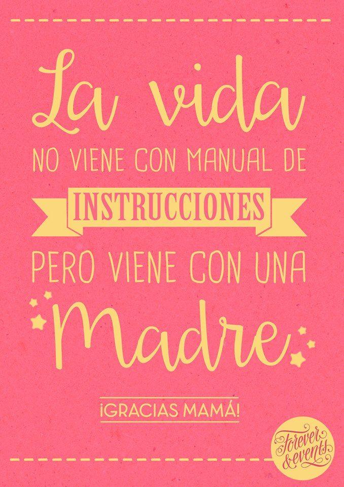 La vida no viene con manual de instrucciones, pero viene con una madre.