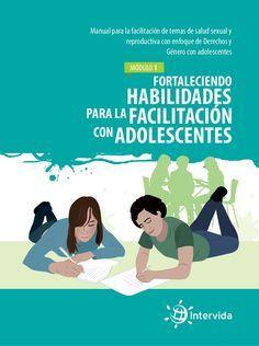 Manual 1 para la facilitación de temas de Salud Sexual y Reproductiva con enfoque de Derechos y Género con adolescentes