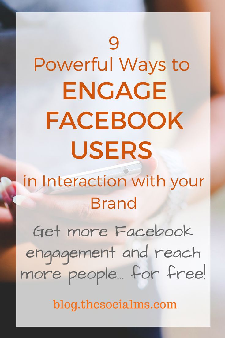 9 Powerful Ways to Engage Facebook Users in Interaction with your Brand