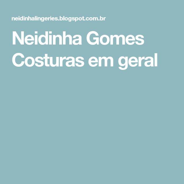 Neidinha Gomes Costuras em geral