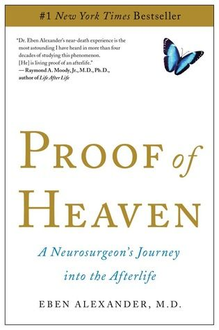 Have you read Proof of Heaven by Eben Alexander, do you feel proof exists?