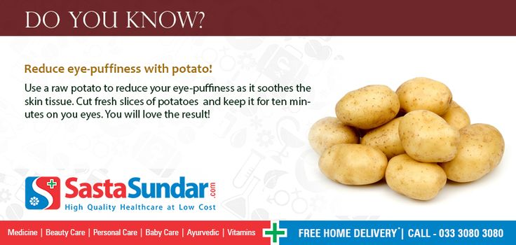 Reduce eye-puffiness with potato!                                                                                                                                                                                                     Use a raw potato to reduce your eye-puffiness as it soothes the skin tissue. Cut fresh slices of potatoes  and keep it for ten minutes on you eyes. You will love the result!