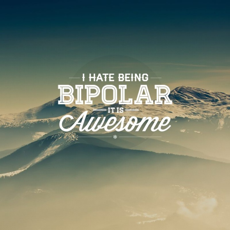 I hate being Bipolar; it is Awesome!: Webdesign, Design Inspiration, Graphics Design Typography, Quote, Mental Health, Graphics Posters, So Funny, True Stories, Web Design Trends