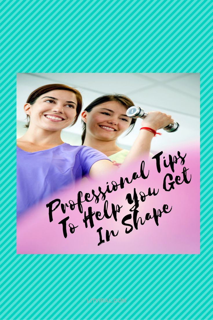 Professional Tips To Help You Get In Shape | LitViral.com