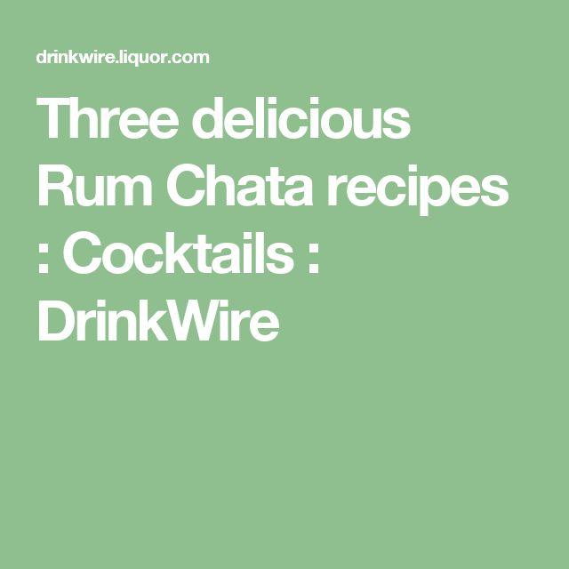 Three delicious Rum Chata recipes : Cocktails : DrinkWire