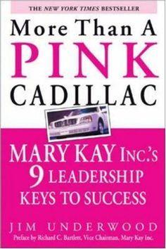 More Than a Pink Cadillac: Mary Kay Inc.'s Nine Leadership Keys to Success