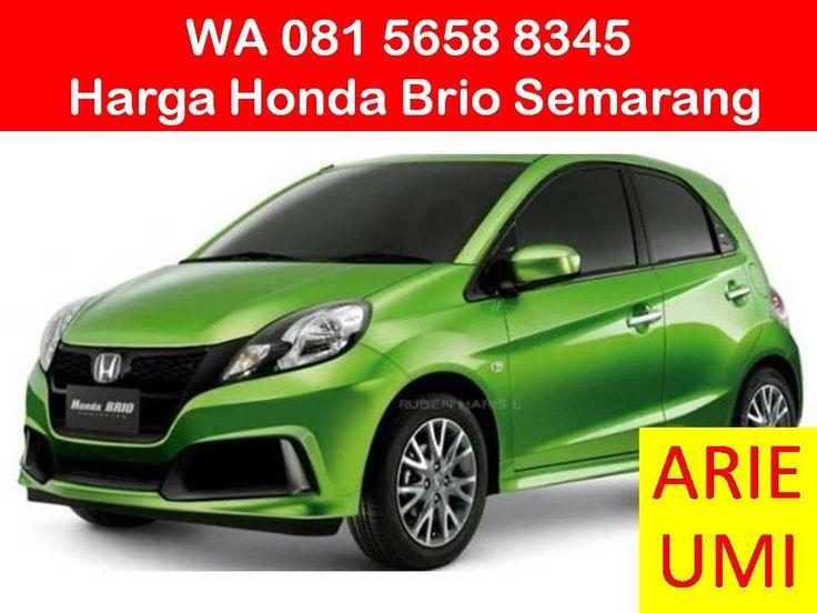 WA 081 5658 8345, Harga Honda Brio Semarang, Harga Mobil Berbeda Beda Sesuai Model, Type Dan Promo Yang Sedang Berlaku INFO LENGKAP TELP / WA 081 5658 8345 (Indosat) Arie Umi