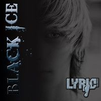 Black Ice by Lyric Dubee on SoundCloud