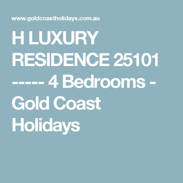H LUXURY RESIDENCE 25101 ----- 4 Bedrooms - Gold Coast Holidays