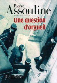 Une question d'orgueil de Pierre Assouline, Blanche - GALLIMARD