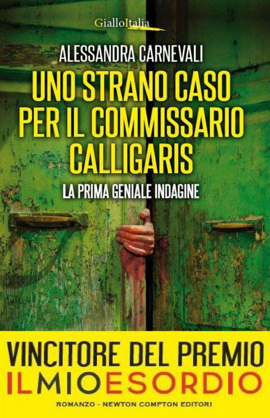 """""""Uno strano caso per il commissario Calligaris"""" (2016) di Alessandra Carnevali (Newton Compton), 256 pagine, € 9,90 (in eBook, € 4,99) – ISBN 978-88-541-9074-0 #NewtonCompton"""