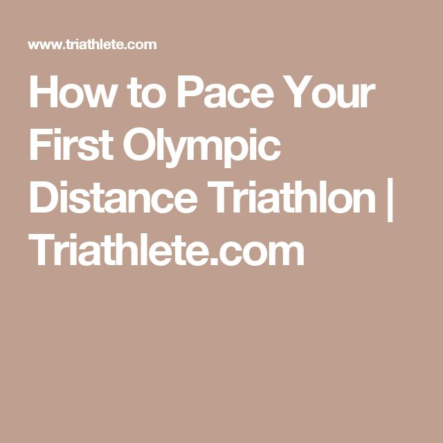 How to Pace Your First Olympic Distance Triathlon | Triathlete.com